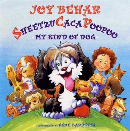Bestsellers (2006) - Sheetzucacapoopoo: My Kind of Dog by Joy Behar