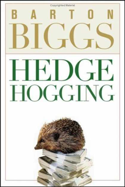 Bestsellers (2006) - Hedgehogging by Barton Biggs