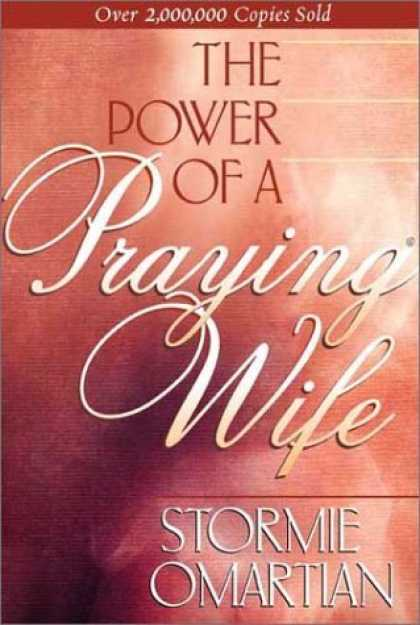 Bestsellers (2006) - The Power of a Praying® Wife by Stormie Omartian