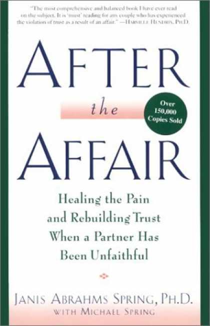 Bestsellers (2006) - After the Affair: Healing the Pain and Rebuilding Trust When a Partner Has Been