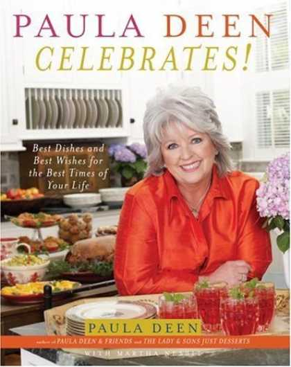 Bestsellers (2006) - Paula Deen Celebrates!: Best Dishes and Best Wishes for the Best Times of Your L