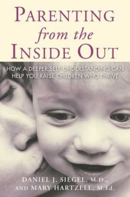 Bestsellers (2006) - Parenting From the Inside Out by Mary Hartzell