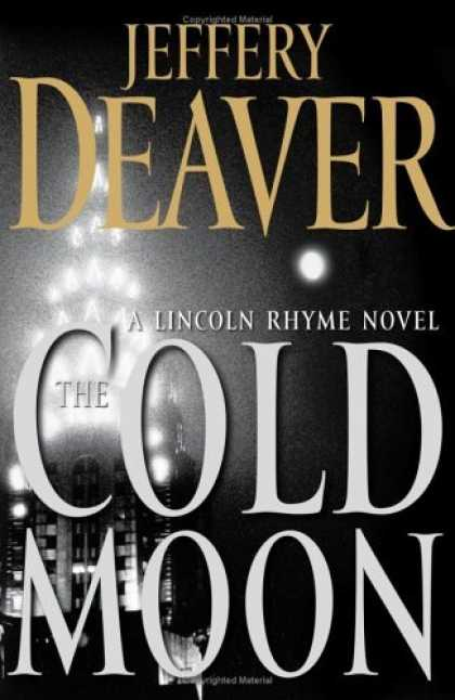 Bestsellers (2006) - The Cold Moon: A Lincoln Rhyme Novel by Jeffery Deaver