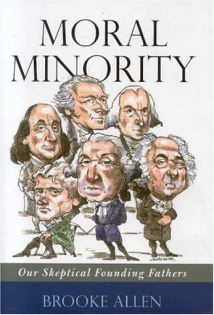 Bestsellers (2006) - Moral Minority: Our Skeptical Founding Fathers by Brooke Allen