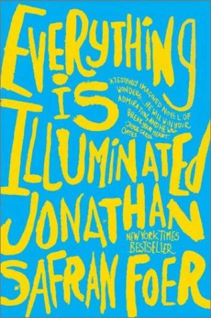 Bestsellers (2006) - Everything Is Illuminated: A Novel by Jonathan Safran Foer