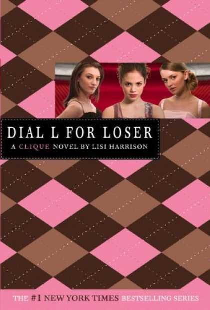 Bestsellers (2006) - Clique #6, The: Dial L for Loser (Clique Series) by Lisi Harrison