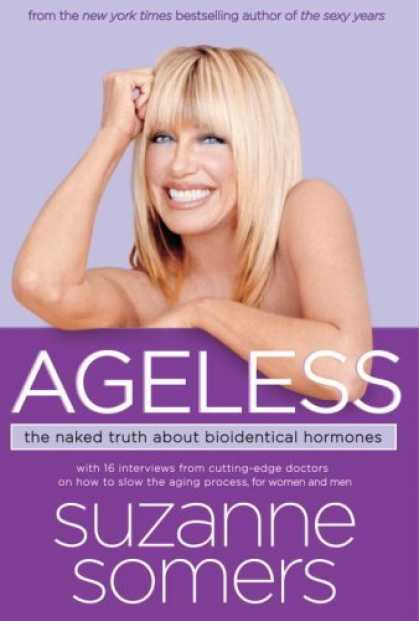 Bestsellers (2006) - Ageless: The Naked Truth About Bioidentical Hormones by Suzanne Somers