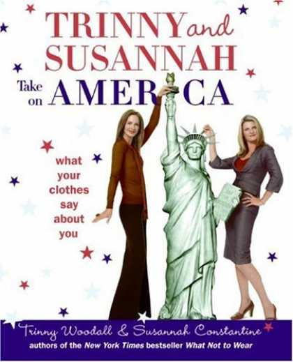 Bestsellers (2006) - Trinny and Susannah Take on America: What Your Clothes Say About You by Trinny W