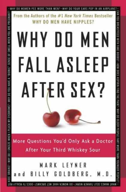 Bestsellers (2006) - Why Do Men Fall Asleep After Sex?: More Questions You'd Only Ask a Doctor After
