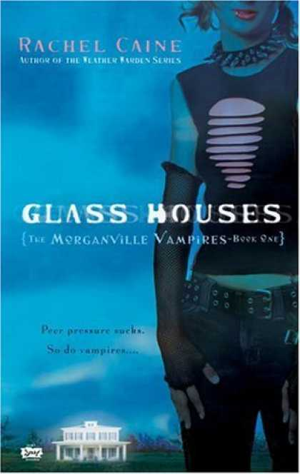 Bestsellers (2006) - Glass Houses: The Morganville Vampires, Book I (The Moganville Vampires) by Rach