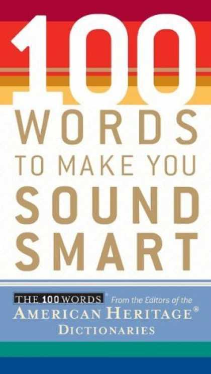 Bestsellers (2006) - 100 Words To Make You Sound Smart (100 Words) by