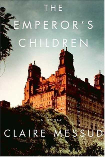 Bestsellers (2006) - The Emperor's Children by Claire Messud