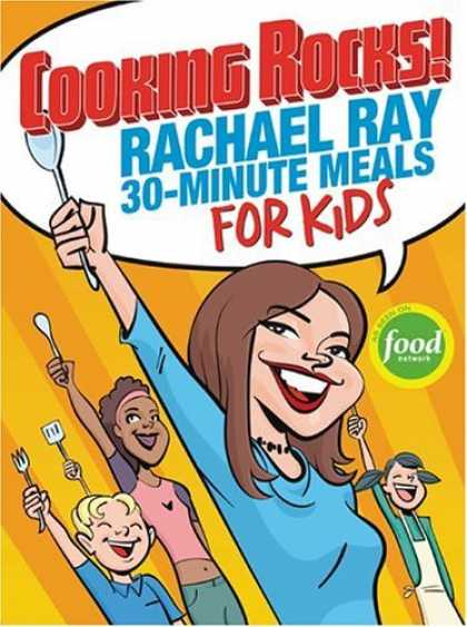 Bestsellers (2006) - Cooking Rocks! Rachael Ray's 30-Minute Meals for Kids by Rachael Ray