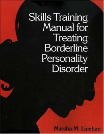 Bestsellers (2006) - Skills Training Manual for Treating Borderline Personality Disorder by Marsha M.