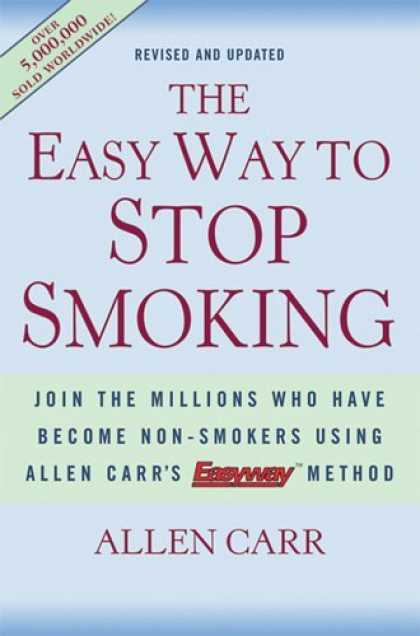 Bestsellers (2006) - The Easy Way to Stop Smoking: Join the Millions Who Have Become Nonsmokers Using
