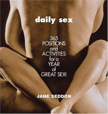 Bestsellers (2006) - Daily Sex: 365 Positions and Activities for a Year of Great Sex! by Jane Seddon