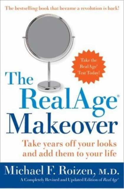 Bestsellers (2006) - The RealAge Makeover: Take Years off Your Looks and Add Them to Your Life by Mic