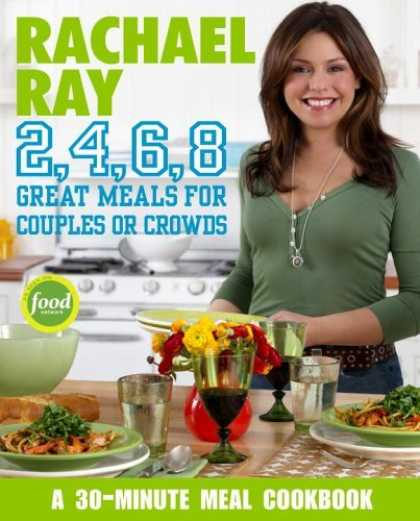 Bestsellers (2006) - Rachael Ray 2, 4, 6, 8: Great Meals for Couples or Crowds by Rachael Ray