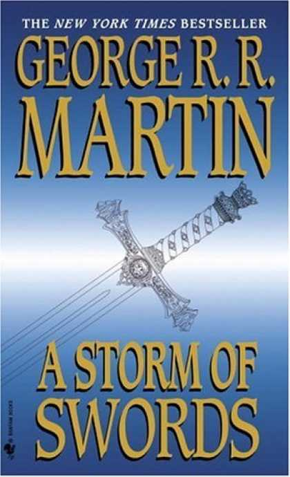 Bestsellers (2006) - A Storm of Swords (A Song of Ice and Fire, Book 3) by George R.R. Martin