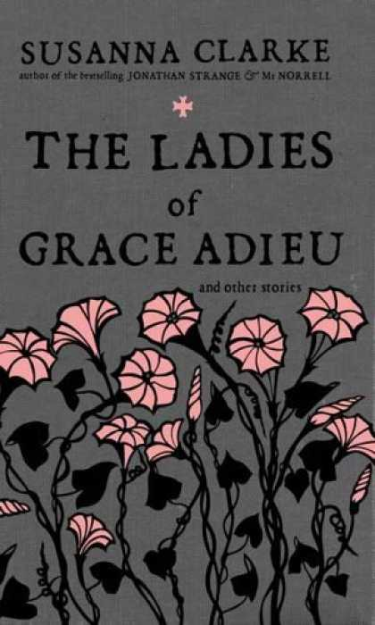 Bestsellers (2006) - The Ladies of Grace Adieu and Other Stories by Susanna Clarke