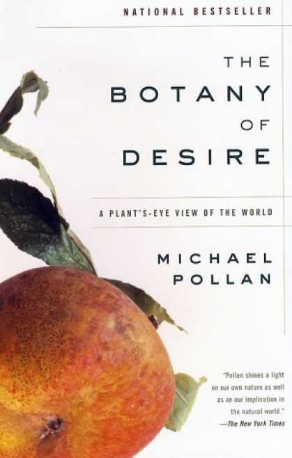 Bestsellers (2006) - The Botany of Desire: A Plant's-Eye View of the World by Michael Pollan