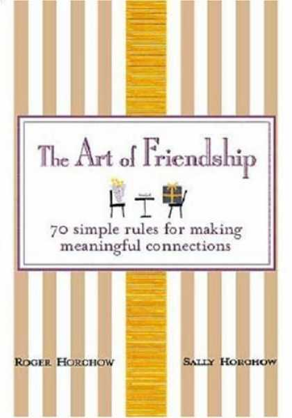 Bestsellers (2006) - The Art of Friendship: 70 Simple Rules for Making Meaningful Connections by Roge