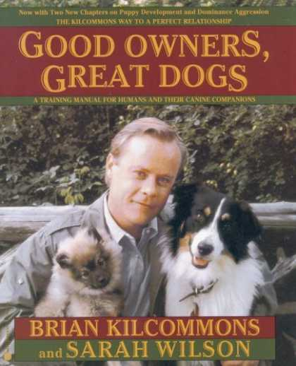 Bestsellers (2006) - Good Owners, Great Dogs by Brian Kilcommons