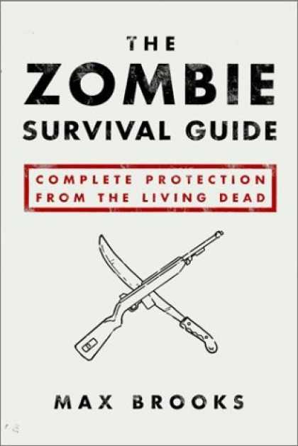 Bestsellers (2006) - The Zombie Survival Guide: Complete Protection from the Living Dead by Max Brook