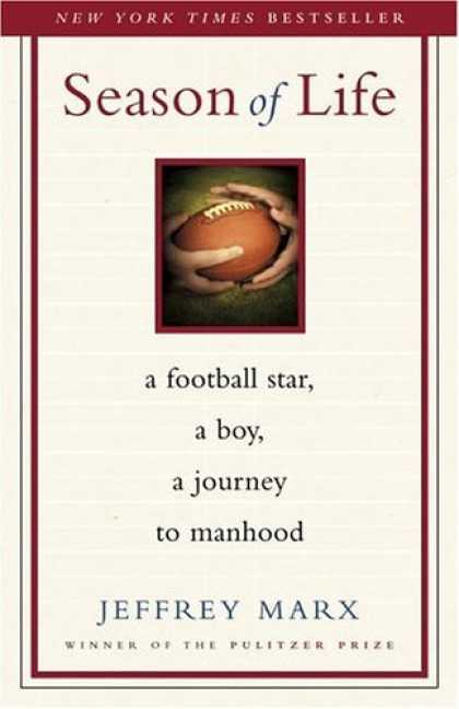 Bestsellers (2006) - Season of Life: A Football Star, a Boy, a Journey to Manhood by Jeffrey Marx