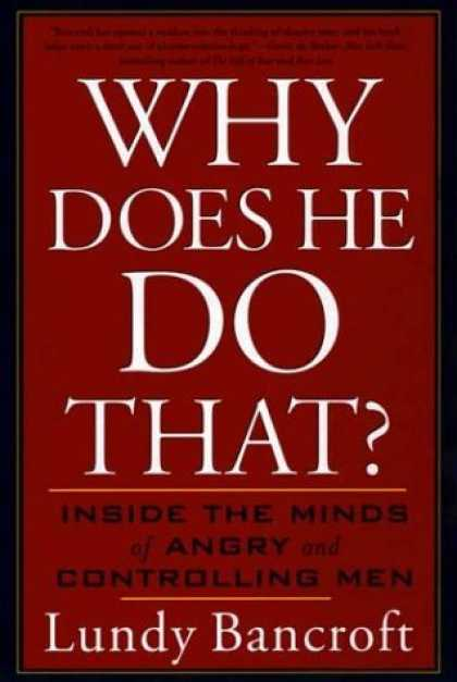 Bestsellers (2006) - Why Does He Do That?: Inside the Minds of Angry and Controlling Men by Lundy Ba