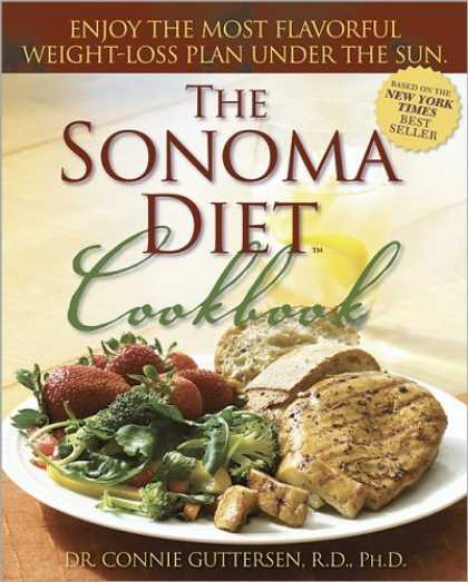 Bestsellers (2006) - The Sonoma Diet Cookbook by Connie Guttersen R.D. / Ph.D.