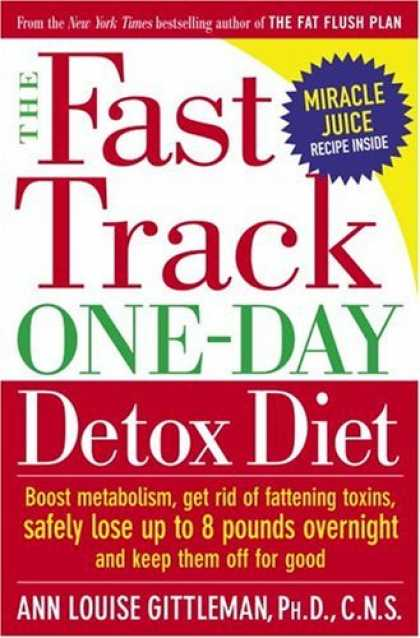 Bestsellers (2006) - The Fast Track One-Day Detox Diet: Boost metabolism, get rid of fattening toxins