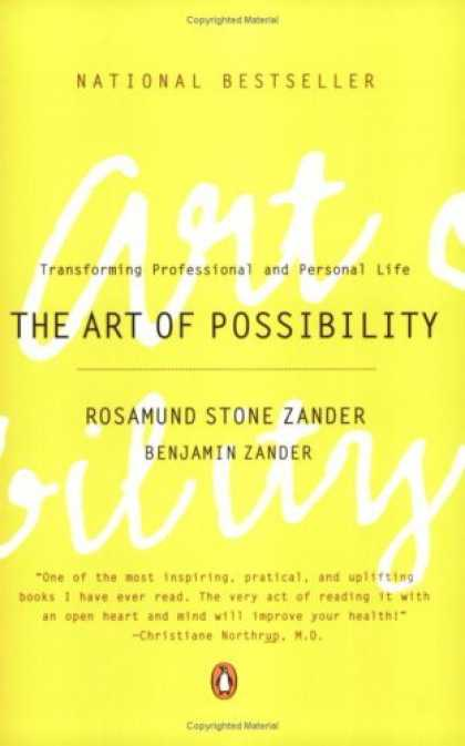 Bestsellers (2006) - The Art of Possibility: Transforming Professional and Personal Life by Rosamund