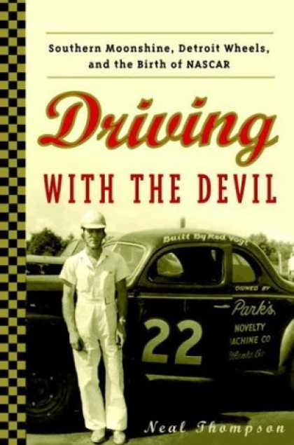 Bestsellers (2006) - Driving with the Devil: Southern Moonshine, Detroit Wheels, and the Birth of NAS