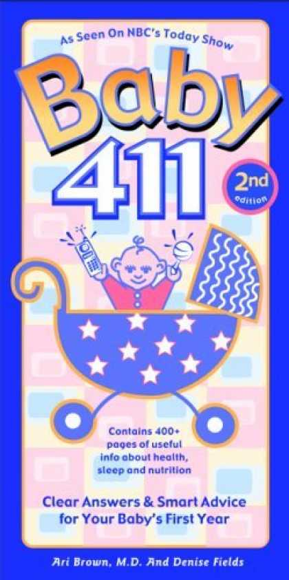 Bestsellers (2006) - Baby 411: Clear Answers and Smart Advice for Your Baby's First Year by Denise Fi