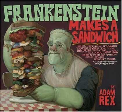 Bestsellers (2006) - Frankenstein Makes a Sandwich by Adam Rex