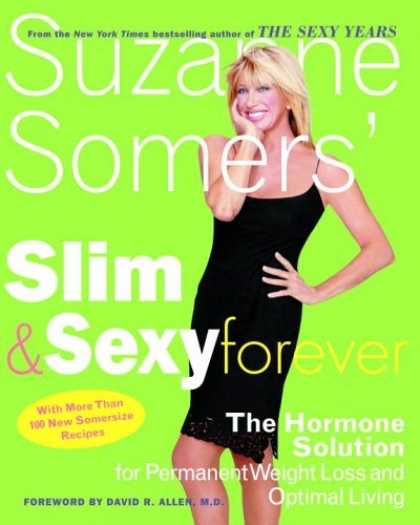 Bestsellers (2006) - Suzanne Somers' Slim and Sexy Forever: The Hormone Solution for Permanent Weight