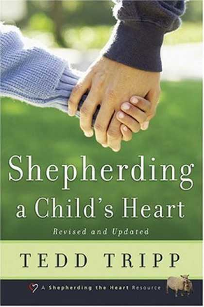 Bestsellers (2006) - Shepherding a Child's Heart by Tedd Tripp