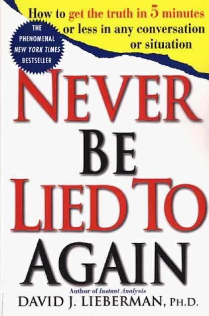 Bestsellers (2006) - Never Be Lied to Again: How to Get the Truth in 5 Minutes or Less in Any Convers