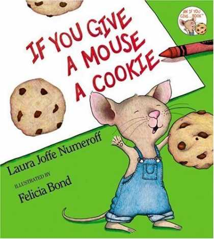 Bestsellers (2006) - If You Give a Mouse a Cookie (If You Give...) by Laura Joffe Numeroff