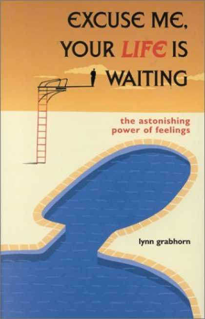 Bestsellers (2006) - Excuse Me, Your Life Is Waiting: The Astonishing Power of Feelings by Lynn Grabh