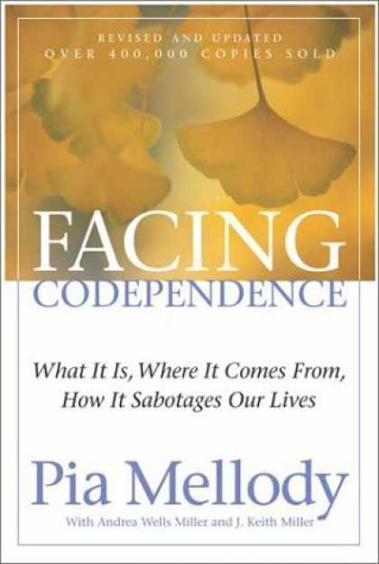 Bestsellers (2006) - Facing Codependence: What It Is, Where It Comes from, How It Sabotages Our Lives