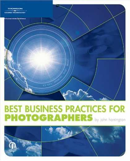 Bestsellers (2006) - Best Business Practices for Photographers by John Harrington