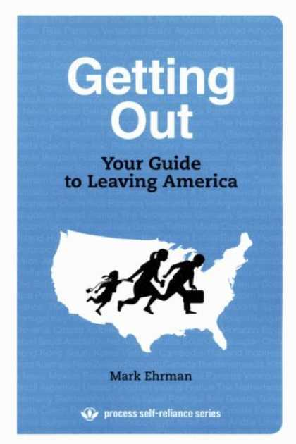 Bestsellers (2006) - Getting Out: Your Guide to Leaving America (Process Self-reliance Series) by Mar