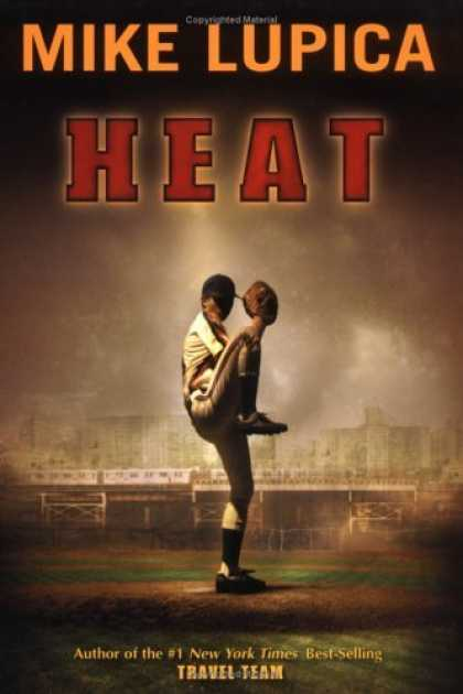 Bestsellers (2006) - Heat by Mike Lupica