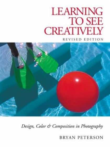 Bestsellers (2006) - Learning to See Creatively: Design, Color & Composition in Photography (Updated