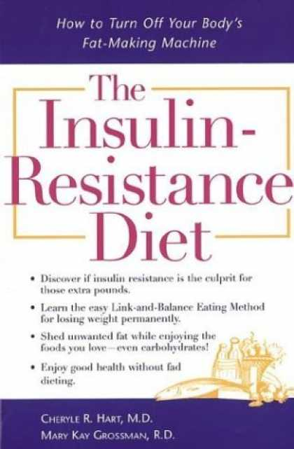 Bestsellers (2006) - The Insulin-Resistance Diet : How to Turn Off Your Body's Fat-Making Machine by