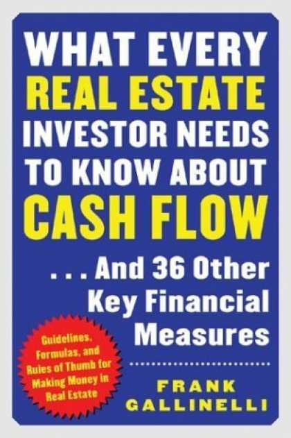 Bestsellers (2006) - What Every Real Estate Investor Needs to Know about Cash Flow... And 36 Other Ke