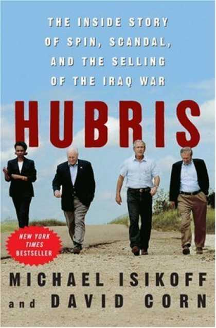 Bestsellers (2006) - Hubris: The Inside Story of Spin, Scandal, and the Selling of the Iraq War by Mi