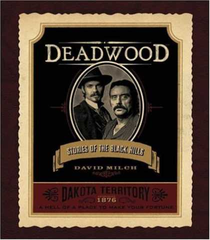 Bestsellers (2006) - Deadwood: Stories of the Black Hills by David Milch